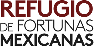 REFUGIO DE FORTUNAS MEXICANAS